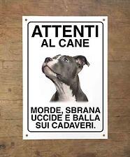 AMERICAN STAFFORDSHIRE TERRIER AMSTAF Attenti al cane morde sbrana uccidei 15x20