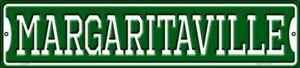 MARGARITAVILLE METAL NOVELTY STREET SIGN