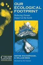 Our Ecological Footprint: Reducing Human Impact on the Earth (New Catalyst Biore