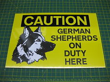 1 CAUTION GERMAN SHEPHERDS ON DUTY HERE SIGN 300mm x 200mm A4