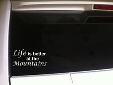 """Life's Better Mountains sticker vinyl car decal 6"""" *E40 vacation Cabin Hiking"""