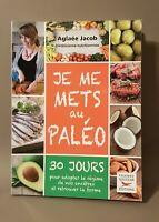 Je me mets au paléo, Aglaée Jacob, Thierry Souccar éditions, 2015, TBE.