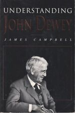 Understanding John Dewey: Nature And Cooperative Intelligence By Campbell, James