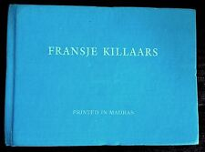 "SIGNED NUMBERED BY FRANSJE KILLAARS ""Printed in Madras"" 1994 ARTIST'S BOOK DUTCH"