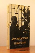 Joy and Sorrows: Reflections by Pablo Casals - FIRST EDITION W/DJ 1970