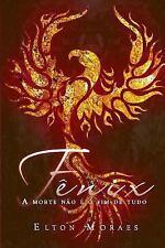 Fênix : A Morte Não é o Fim de Tudo by Elton Moraes (2015, Paperback, Large...