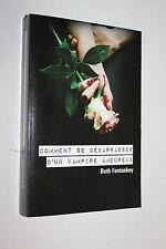 Comment se débarrasser d'un Vampire amoureux - Beth Fantaskey - Ed.FL