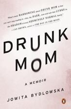 Drunk Mom: A Memoir by Bydlowska, Jowita in Used - Good
