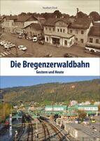 Die Bregenzerwaldbahn Gestern und Heute Eisenbahn Geschichte Strecken Buch Foto