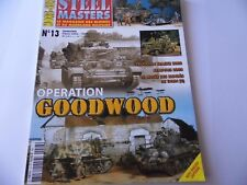 STEEL MASTERS HORS-SERIE ISSUE 13 - GOODWOOD MILITARY/ WARGAMING MAGAZINE