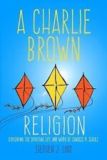 Great Comics Artists: A Charlie Brown Religion : The Spiritual Life and Work of…