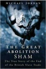 The Great Abolition Sham; Paperback Book; Jordan Michael, 9780750934909