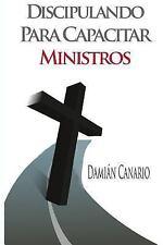 Discipulando para Capacitar Ministros by Damián Canario (2014, Paperback)
