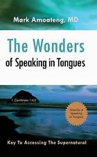 NEW The Wonders of Speaking in Tongues: Key To Accessing The Supernatural