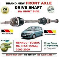 Pour Renault Scenic Mk II 2.0 135bhp 2003-2009 1x Neuf Essieu avant Droit Arbre