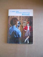 ABC del Passo Ridotto Manuale Fotografico FERRANIA 1964  [G414]