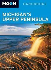 Moon Michigan's Upper Peninsula (Moon Handbooks)-ExLibrary
