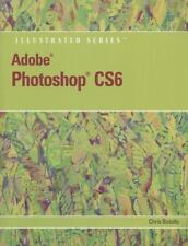 Adobe Photoshop CS6 Illustrated with Online Creative Cloud Updates (Adobe CS6 ..