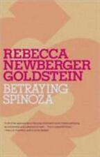 Betraying Spinoza: The Renegade Jew Who Gave Us Modernity Jewish Encounters Ser