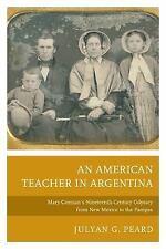 AN AMERICAN TEACHER IN ARGENTINA - PEARD, JULYAN G. - NEW HARDCOVER BOOK