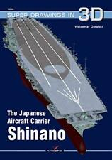 The Japanese Carrier Shinano (Super Drawings in 3D) by Goralski, Waldemar Pape