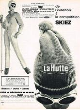 PUBLICITE ADVERTISING  1967   LA HUTTE   vetements de ski