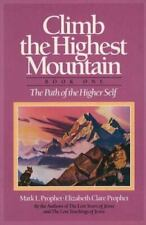 New listing Climb the Highest Mountain : The Path of the Higher Self