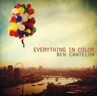 BEN CANTELON Everything In Colour (2012) 11-track CD album NEW/UNPLAYED