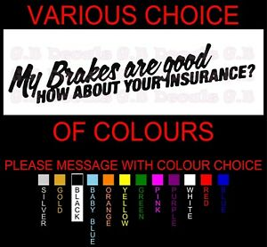 NO 15 MY BRAKES ARE GOOD HOW ABOUT YOUR INSURANCE? VINYL JDM STREET DRIFT DECAL