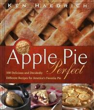 Apple Pie Perfect: 100 Delicious and Decidedly Different Recipes for A-ExLibrary