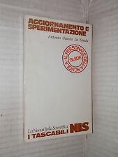 AGGIORNAMENTO E SPERIMENTAZIONE Antonio Giunta La Spada Nuova Italia Scientifica