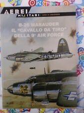 OSPREY A. - AEREI MILITARI - B-26 MARAUDER IL CAVALLO DA TIRO DELLA 9° AIR FORCE