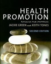 Health Promotion : Planning and Strategies by Keith Tones and Jackie Green (2010