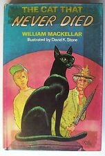 THE CAT THAT NEVER DIED William Mackellar HC DJ 1976 ILLUS David K. Stone - I