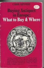 Buying antiques in Europe what & where by Carol Kennedy sc bowker 1976