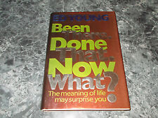 Been There. Done That. Now What? : The Meaning of Life May Surprise You/Ed Young