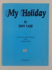MY HOLIDAY BY JOAN LAST: A SUITE OF EASY PIECES FOR THE PIANOFORTE
