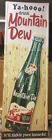 "Mt Dew Sign Ya-hooo Tin Soda Pop Advertising Collectable Retro Style 42""x14"""
