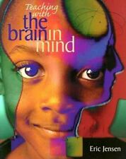 Teaching with the Brain in Mind by Eric Jensen (1998, Paperback)