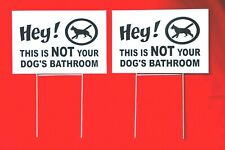 "2 signs 2 stands Hey! This is Not Your Dog'S Bathroom no dog poop sign 12"" x 8"""