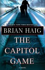 The Capitol Game by Brian Haig (2010, Hardcover) 1ST EDITION BRAND NEW UNREAD