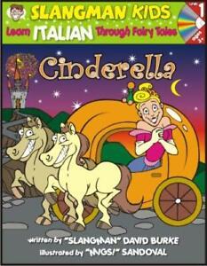 Cinderella : Level 1: Learn Italian Through Fairy Tales David Bur