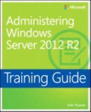 Administering Windows Server 2012 R2: Training Guide (Paperback or Softback)