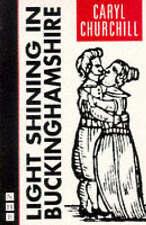 Light Shining in Buckinghamshire, Good Condition Book, Churchill, Caryl, ISBN 97