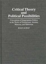 Critical Theory and Political Possibilities : Conceptions of Emancipatory...