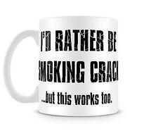 I'D RATHER BE SMOKING CRACK - 11oz Ceramic Coffee Mug - CAFFEINE Jitters FUNNY!
