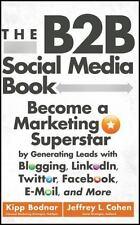 The B2b Social Media Book - Bodnar, Kipp/ Cohen, Jeffrey L./ Handley, Ann (FRW)