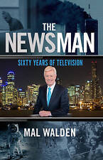 The Newsman: 60 Years of Television by Mal Walden | Paperback Book | 97819253674