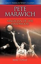 Pete Maravich: Magician of the Hardwood (Great American Sports Legends)