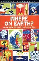 Where on Earth?: Geography Without the Boring Bits  VeryGood